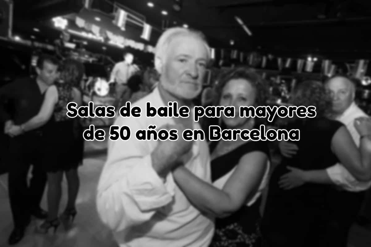 Salas de baile para mayores de 50 años en Barcelona