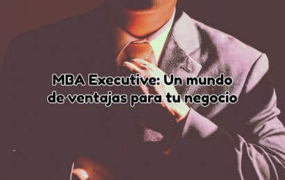 MBA Executive ventajas