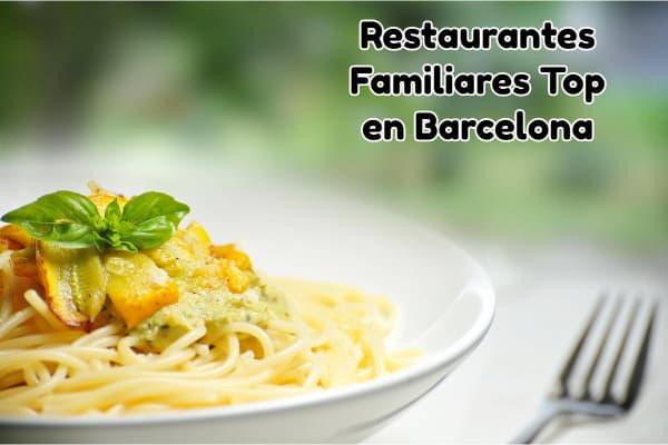 Restaurantes Familiares Top en Barcelona